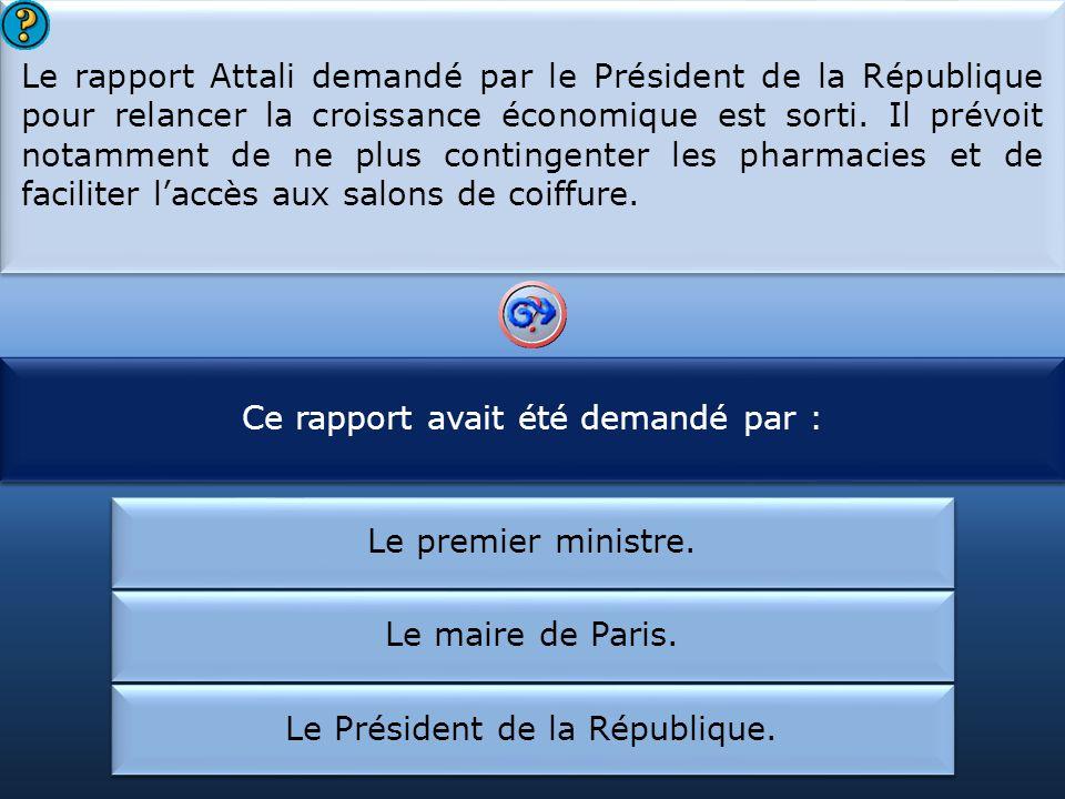 Ce rapport avait été demandé par : Le rapport Attali prévoit :