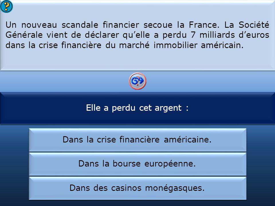 Elle a perdu cet argent : La Société Générale a perdu :