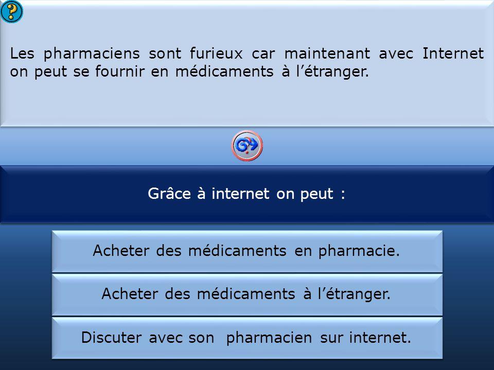 Grâce à internet on peut : Les pharmaciens :