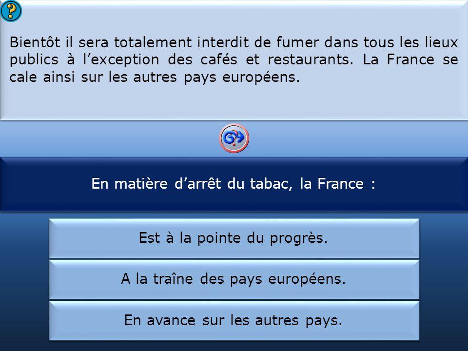 En matière d'arrêt du tabac, la France : Bientôt :