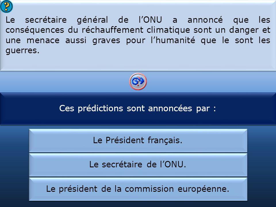 Ces prédictions sont annoncées par : Le réchauffement du climat est :