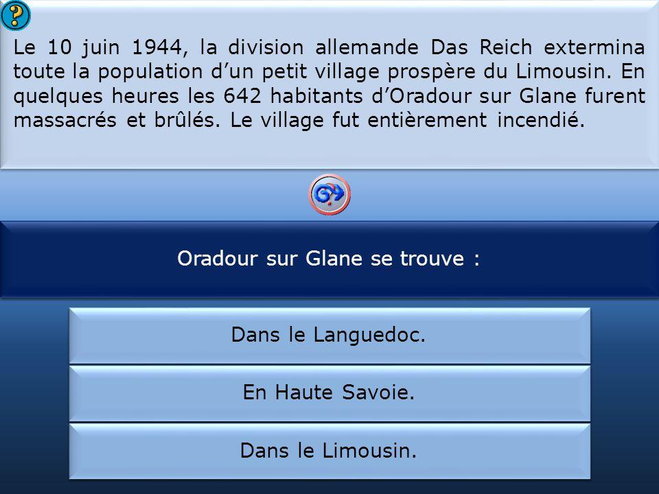 Oradour sur Glane se trouve : Les habitants d'Oradour sur Glane :
