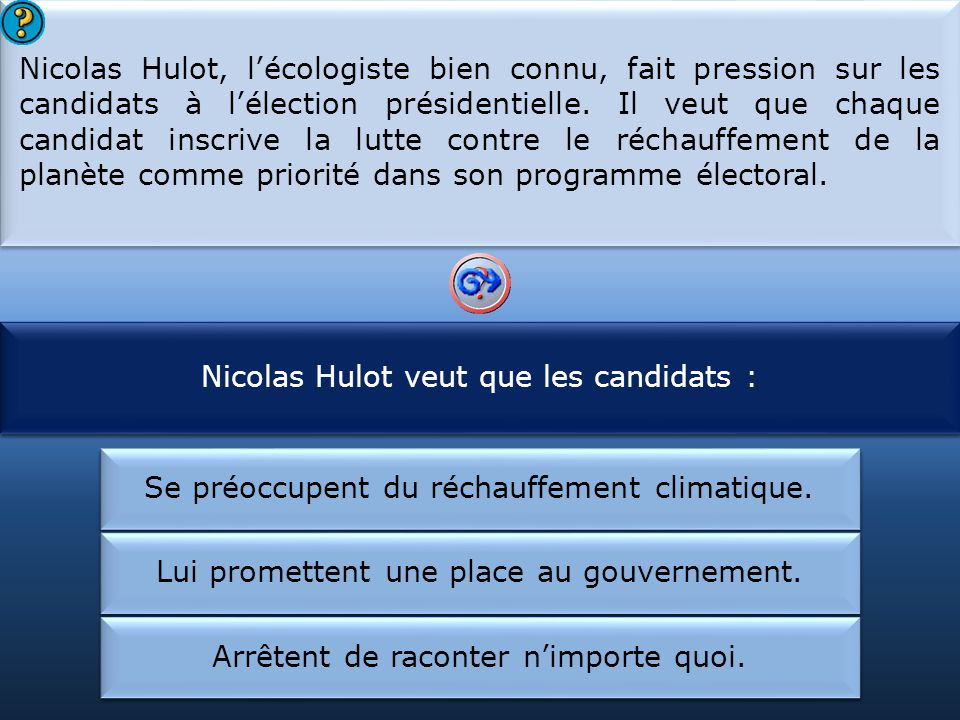 Nicolas Hulot veut que les candidats : Nicolas Hulot est :