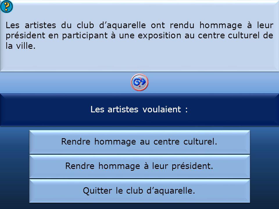 Les artistes voulaient : Les artistes du club d'aquarelle ont :