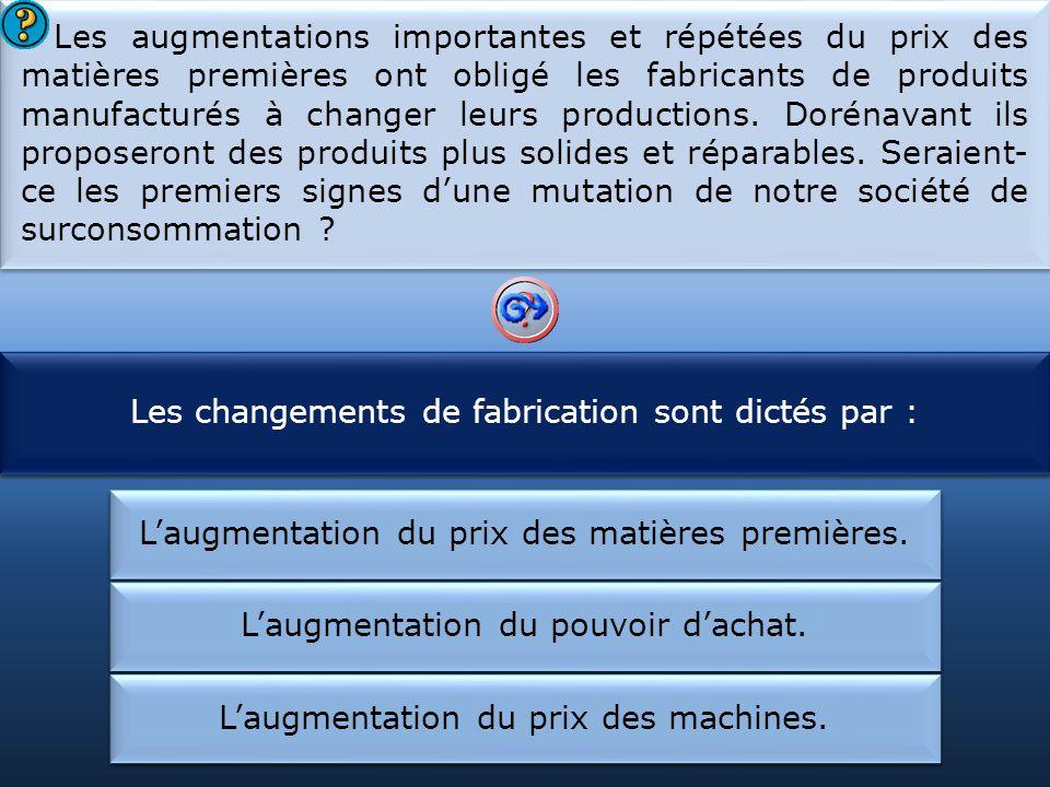 Les changements de fabrication sont dictés par :