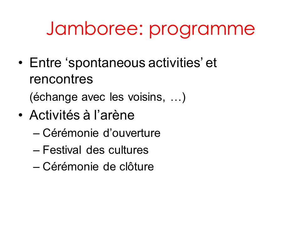 Jamboree: programme Entre 'spontaneous activities' et rencontres