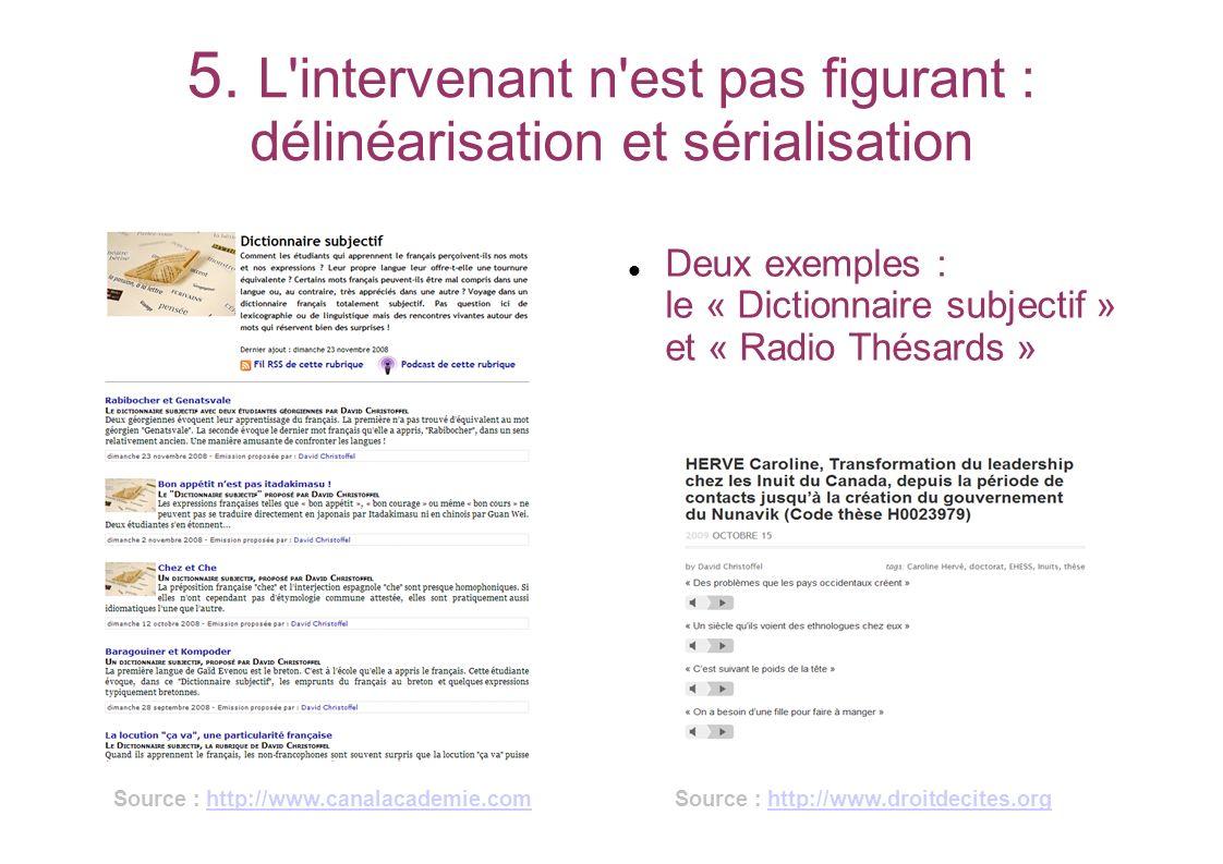 5. L intervenant n est pas figurant : délinéarisation et sérialisation
