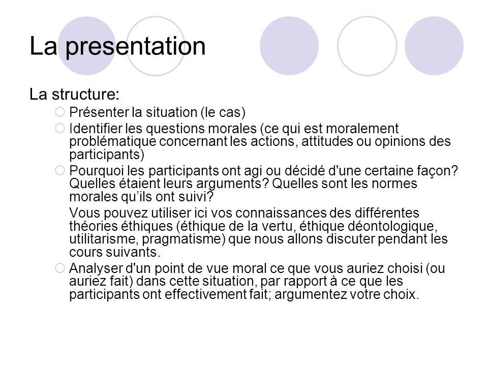 La presentation La structure: Présenter la situation (le cas)