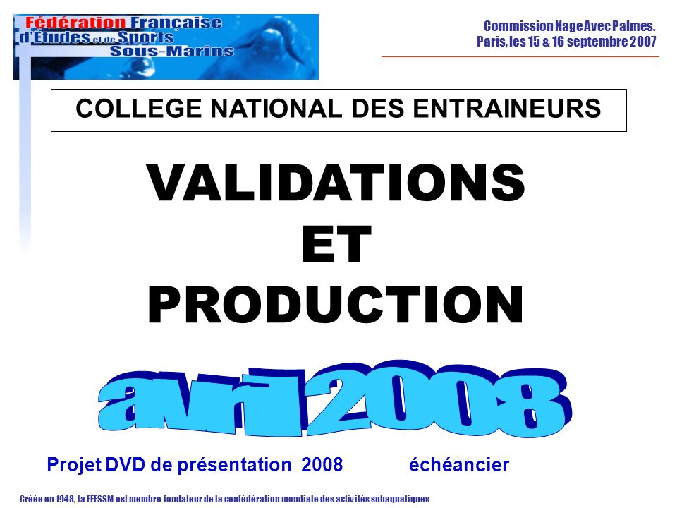 COLLEGE NATIONAL DES ENTRAINEURS VALIDATIONS ET PRODUCTION