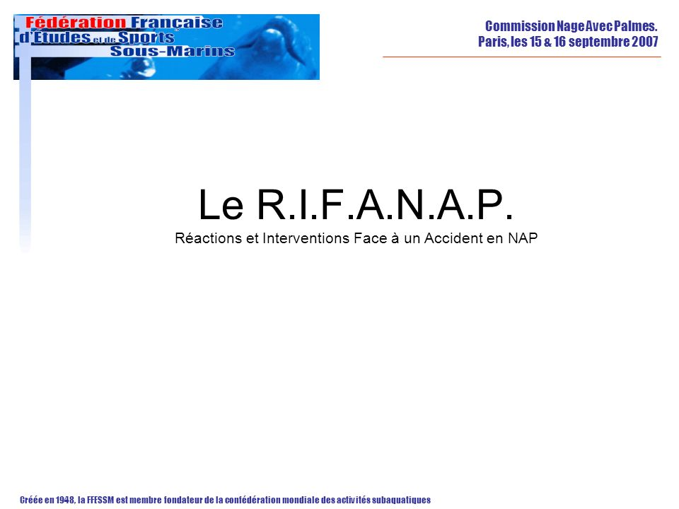 Le R.I.F.A.N.A.P. Réactions et Interventions Face à un Accident en NAP