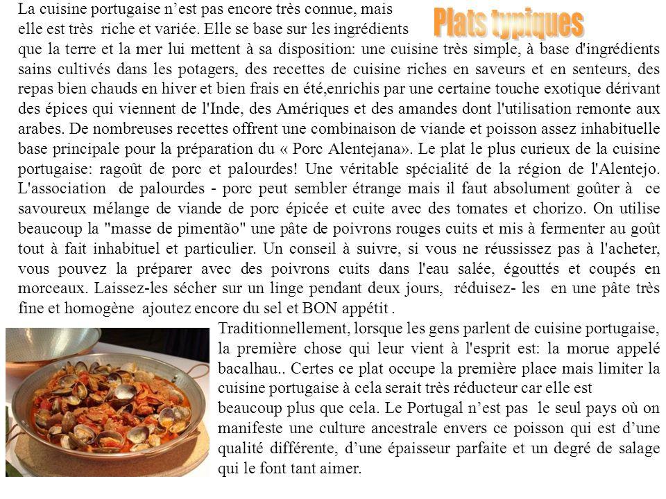 La cuisine portugaise n'est pas encore très connue, mais