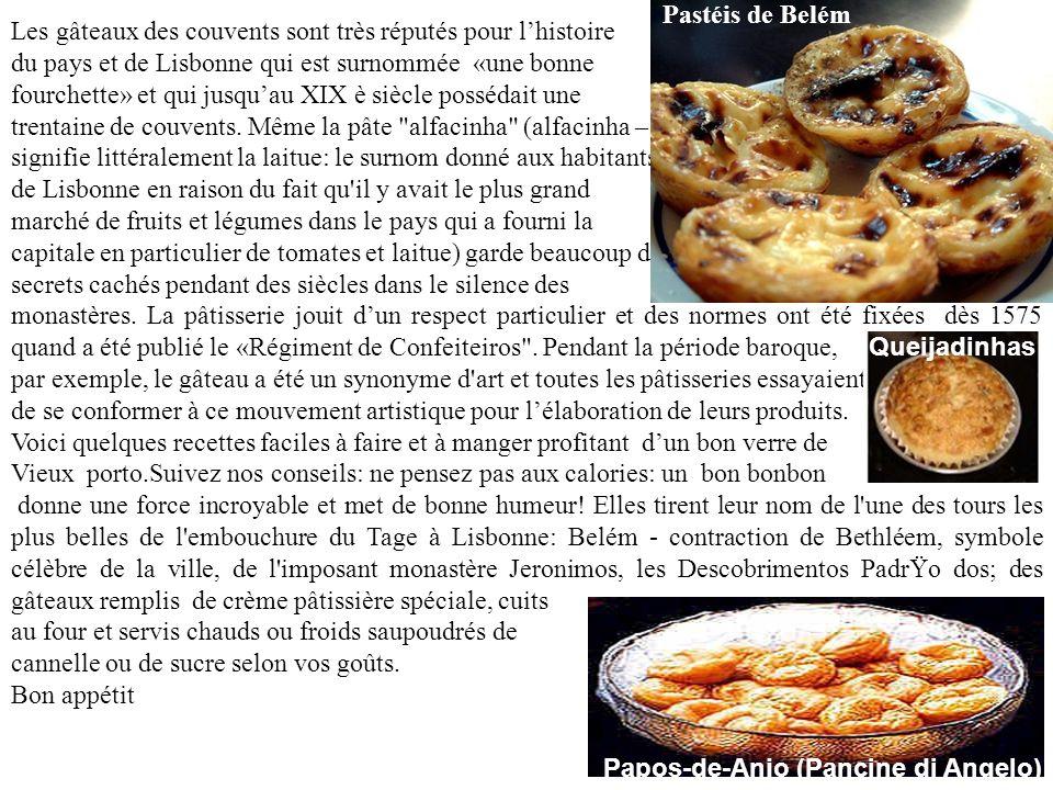 Pastéis de Belém Les gâteaux des couvents sont très réputés pour l'histoire. du pays et de Lisbonne qui est surnommée «une bonne.