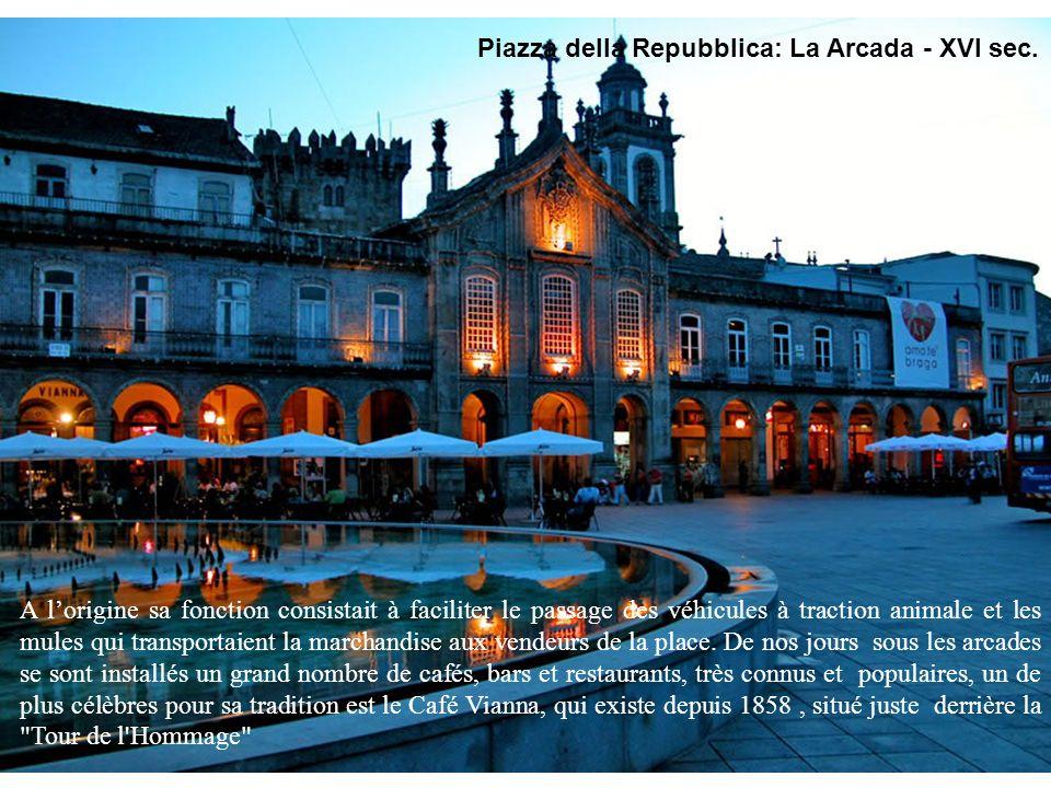 Piazza della Repubblica: La Arcada - XVI sec.