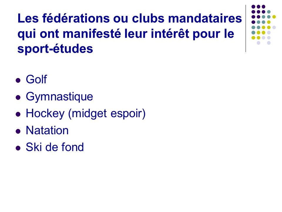 Les fédérations ou clubs mandataires qui ont manifesté leur intérêt pour le sport-études