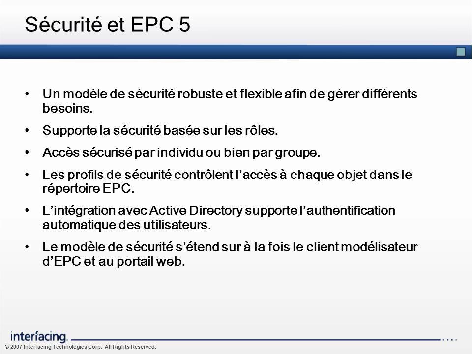 Sécurité et EPC 5 Un modèle de sécurité robuste et flexible afin de gérer différents besoins. Supporte la sécurité basée sur les rôles.