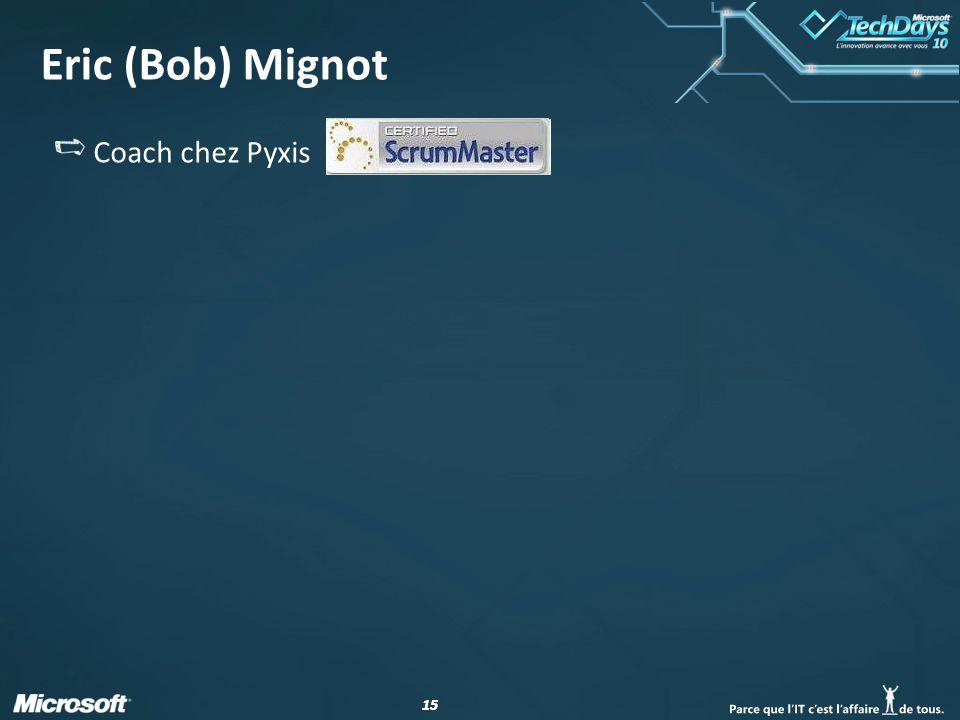 Eric (Bob) Mignot Coach chez Pyxis