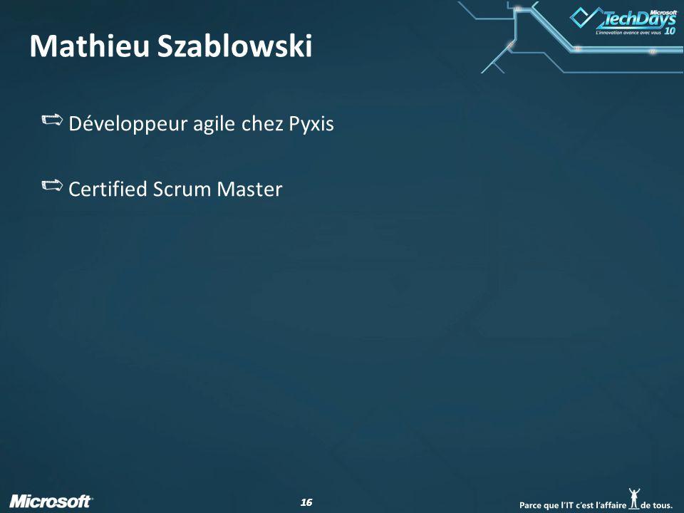 Mathieu Szablowski Développeur agile chez Pyxis Certified Scrum Master