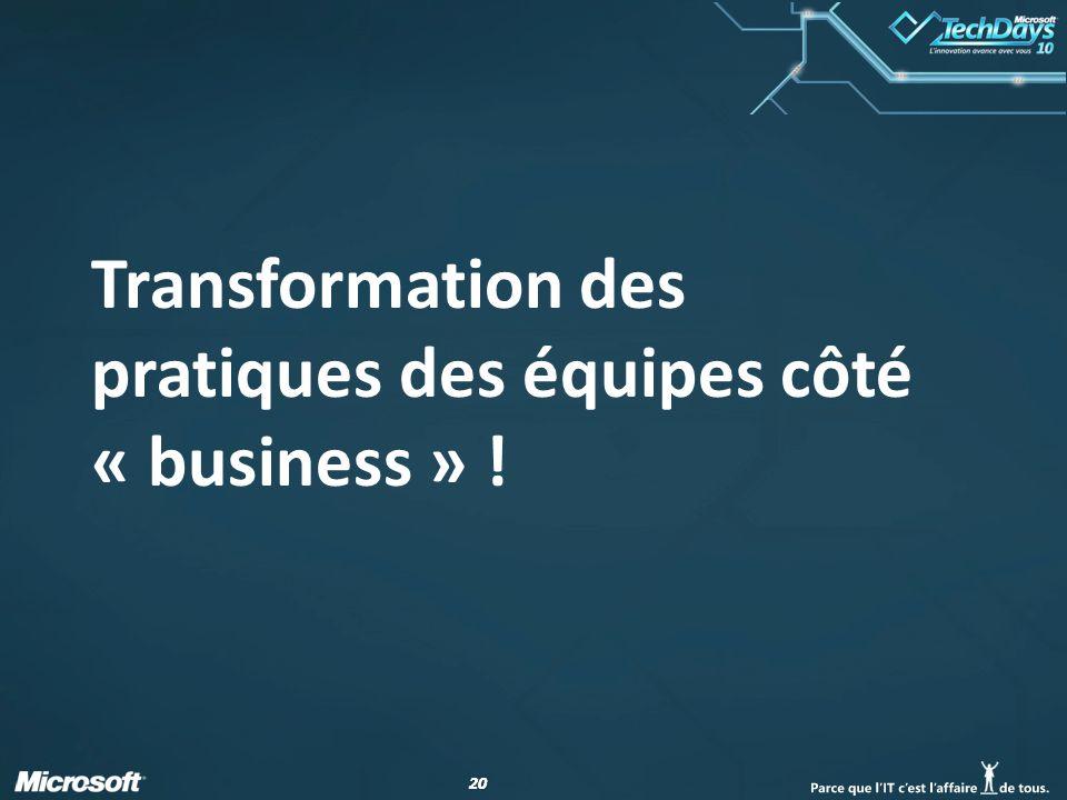 Transformation des pratiques des équipes côté « business » !