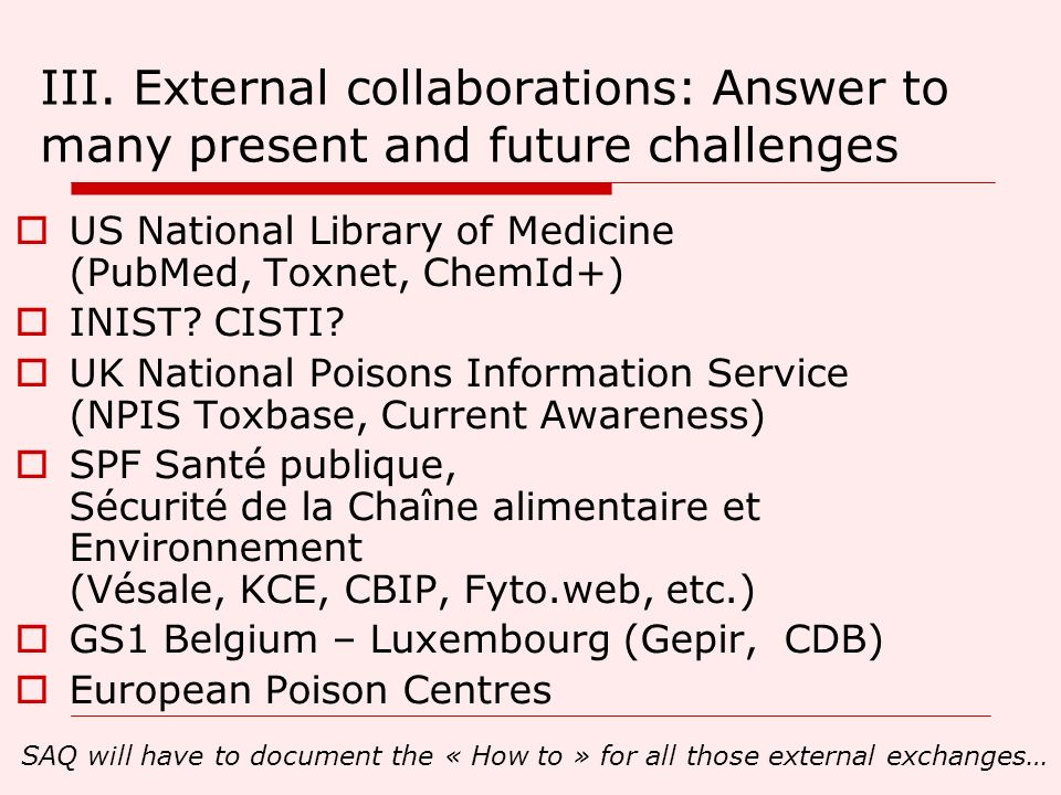 III. External collaborations: Answer to many present and future challenges