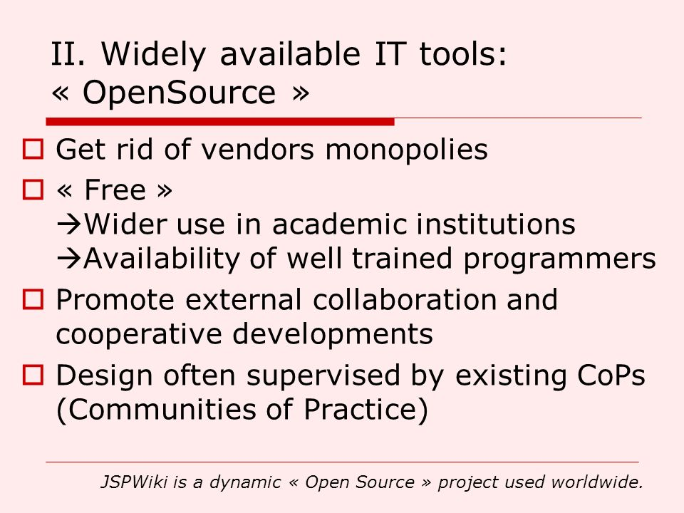 II. Widely available IT tools: « OpenSource »
