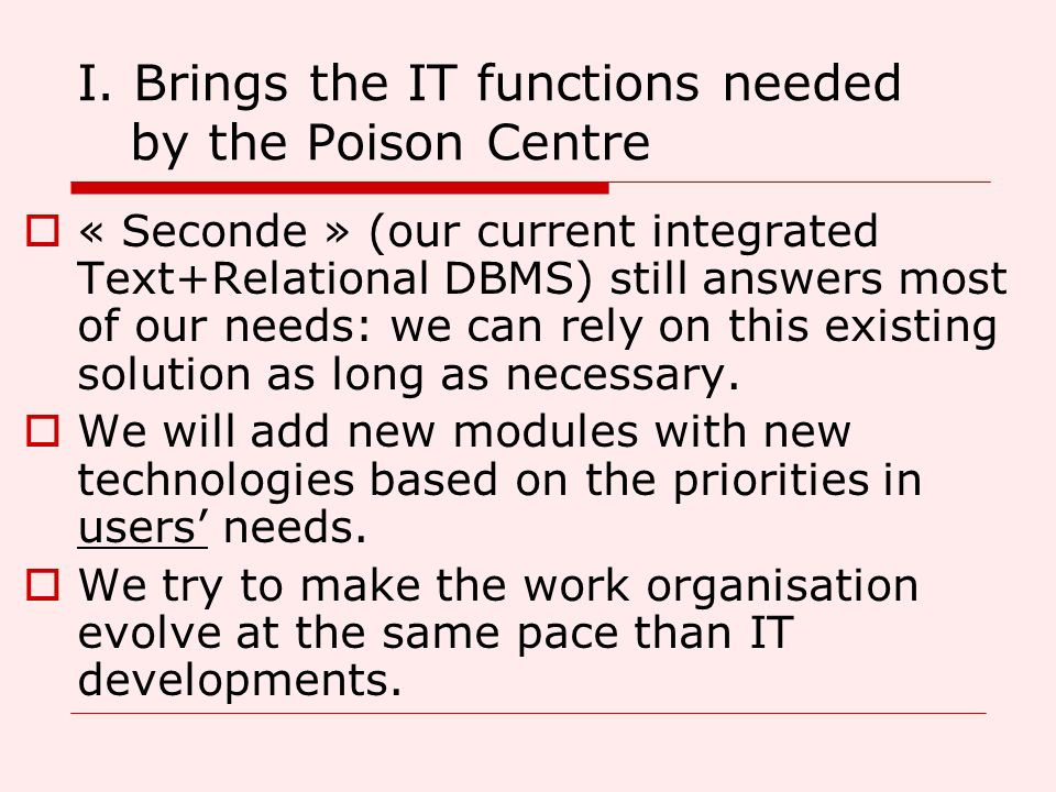 I. Brings the IT functions needed by the Poison Centre