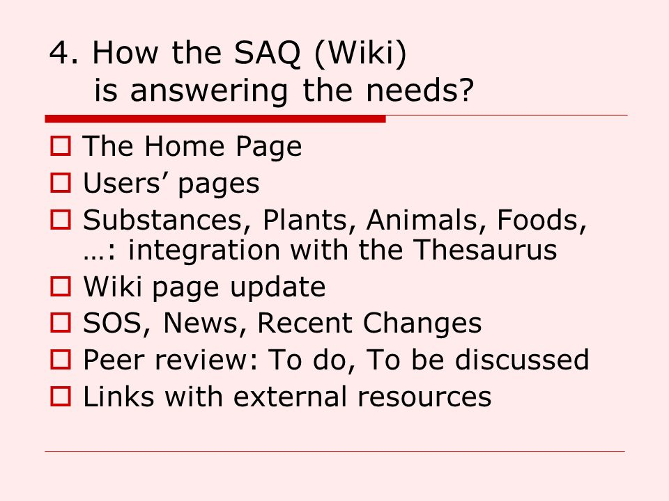 4. How the SAQ (Wiki) is answering the needs