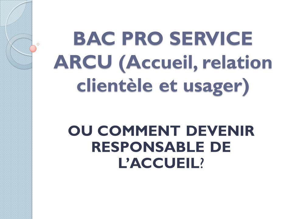 BAC PRO SERVICE ARCU (Accueil, relation clientèle et usager)