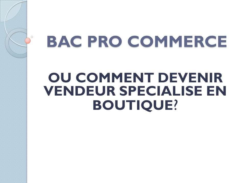 OU COMMENT DEVENIR VENDEUR SPECIALISE EN BOUTIQUE