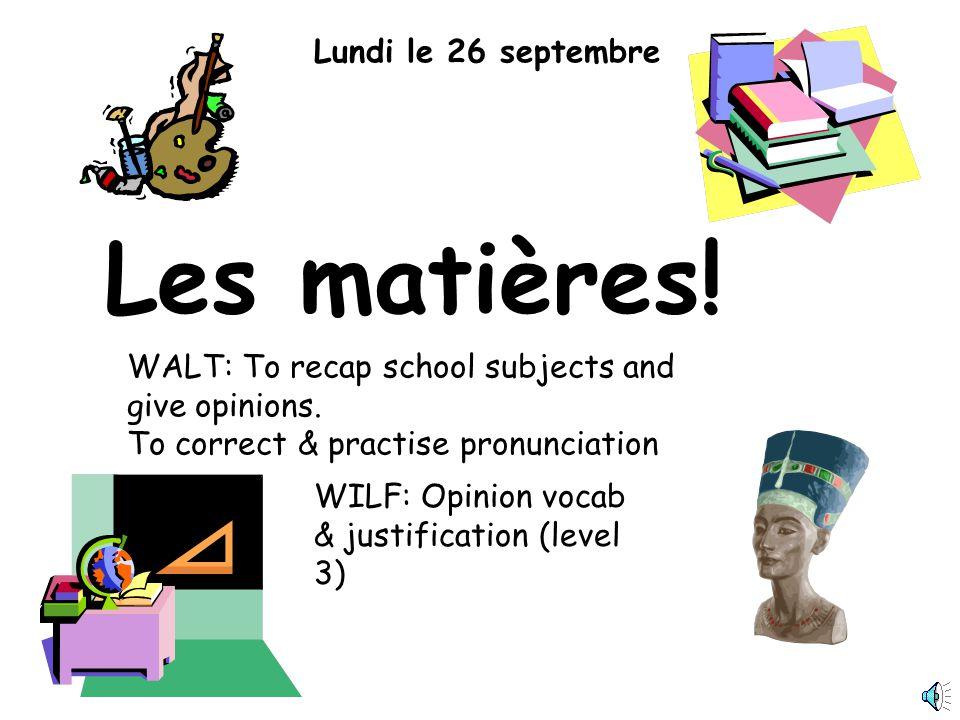 Les matières! Lundi le 26 septembre