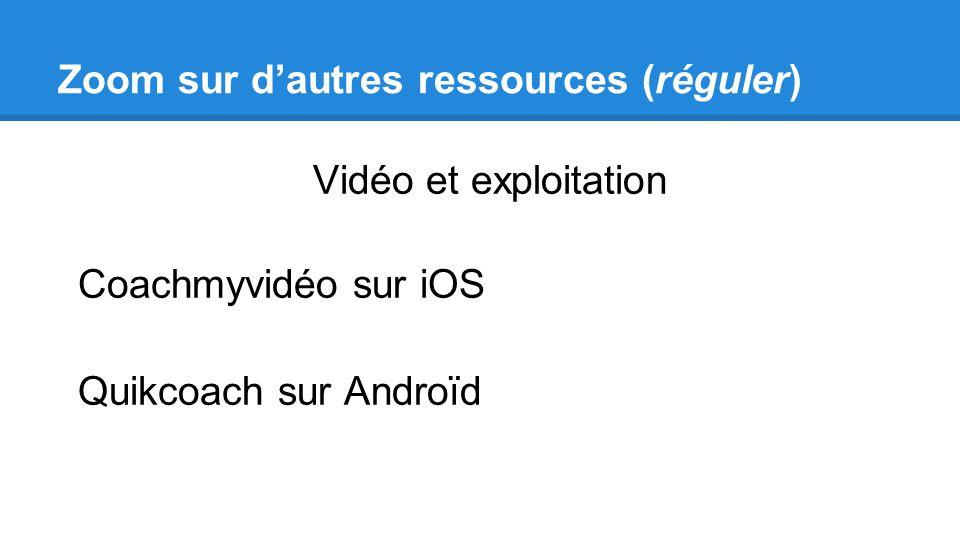Zoom sur d'autres ressources (réguler)