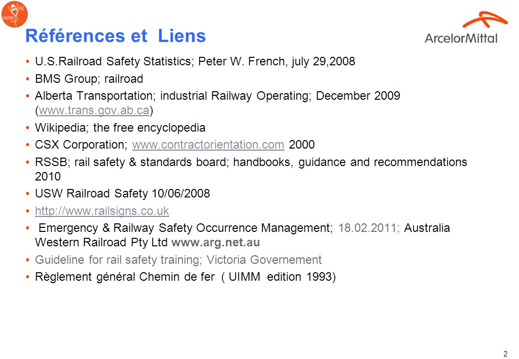 Références et Liens U.S.Railroad Safety Statistics; Peter W. French, july 29,2008. BMS Group; railroad.