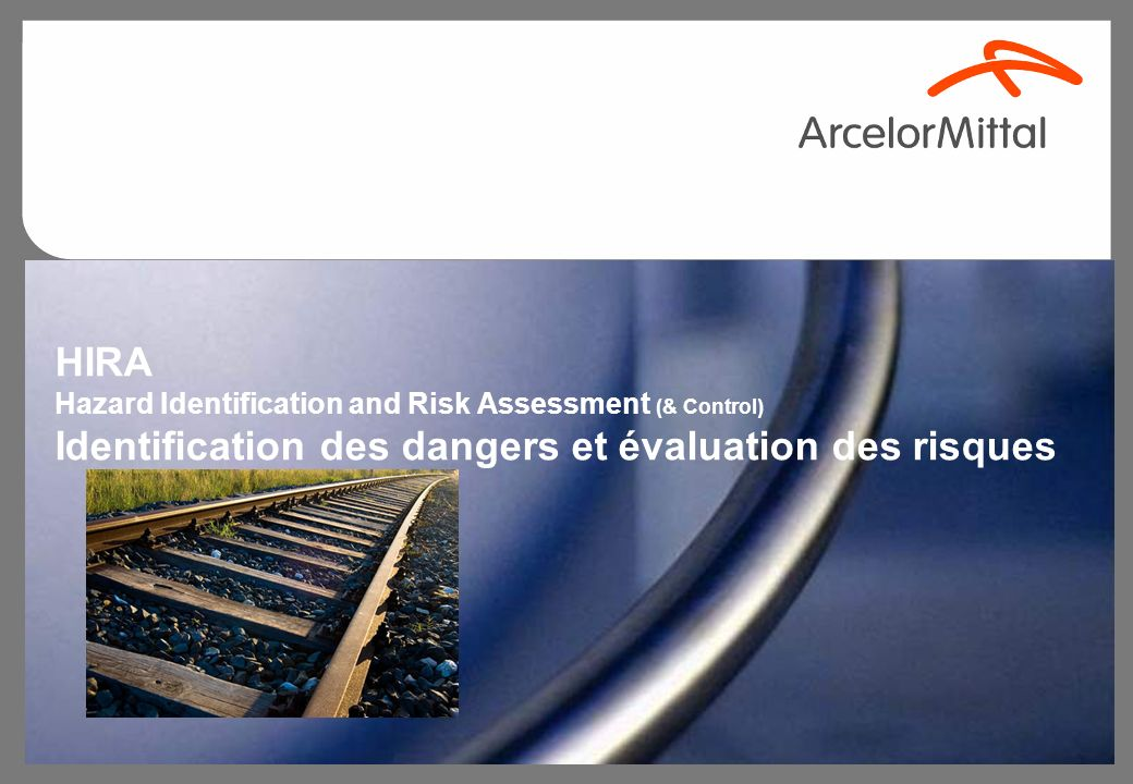 HIRA Hazard Identification and Risk Assessment (& Control) Identification des dangers et évaluation des risques