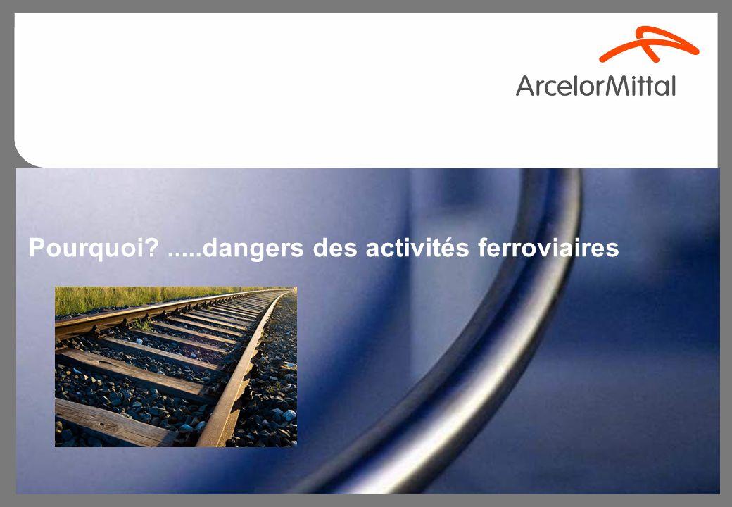 Pourquoi .....dangers des activités ferroviaires