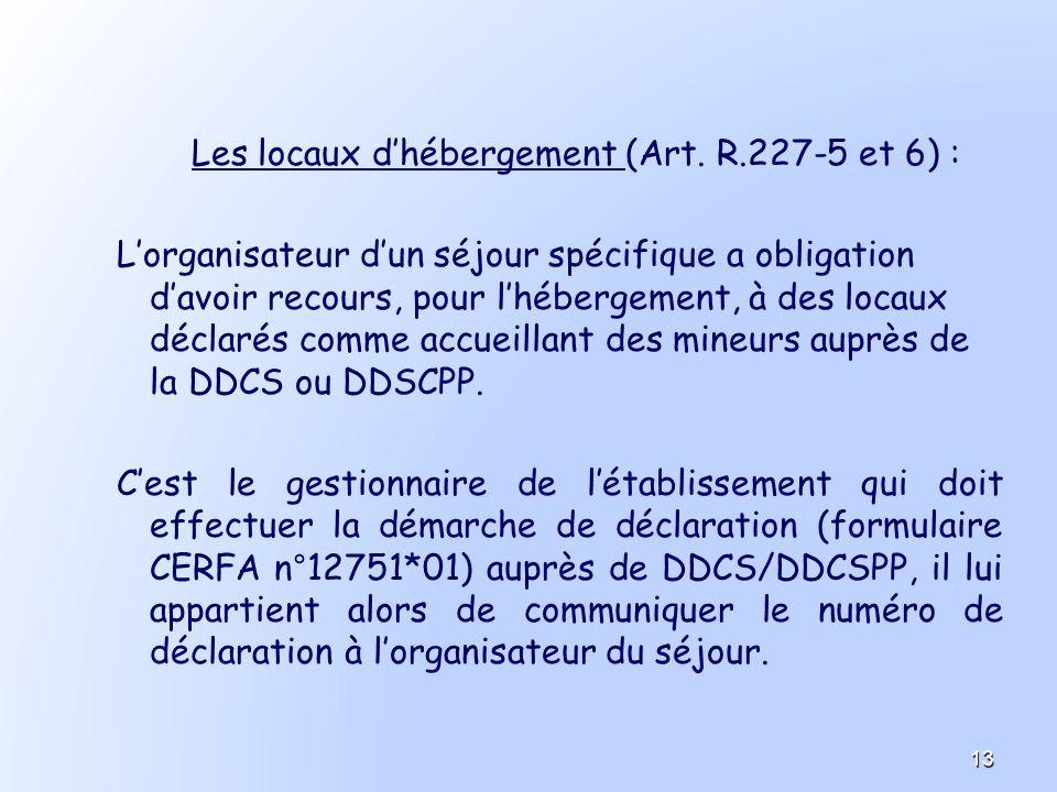 Les locaux d'hébergement (Art. R.227-5 et 6) :