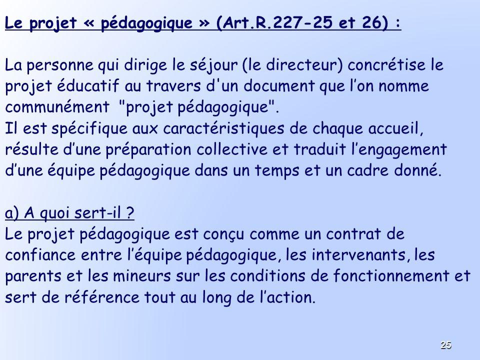 Le projet « pédagogique » (Art.R.227-25 et 26) :