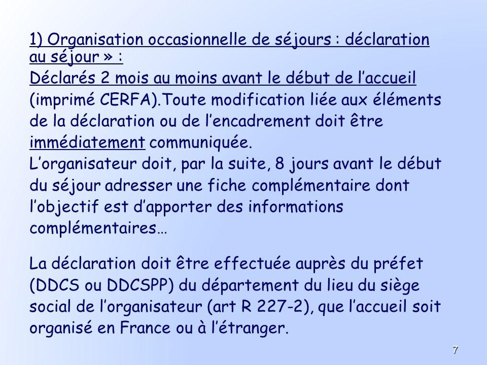 1) Organisation occasionnelle de séjours : déclaration au séjour » :
