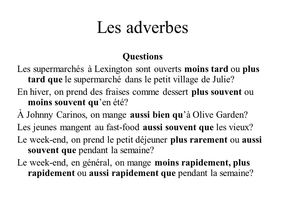Les adverbes Questions