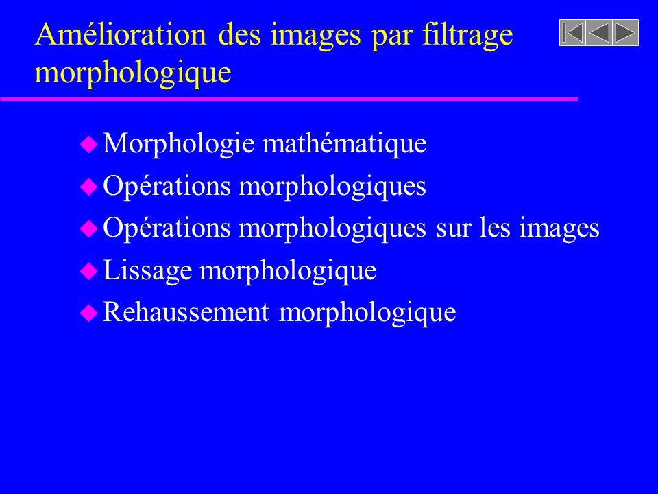 Amélioration des images par filtrage morphologique