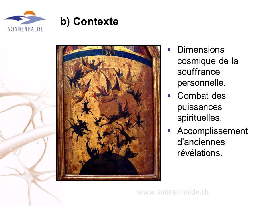 b) Contexte Dimensions cosmique de la souffrance personnelle.