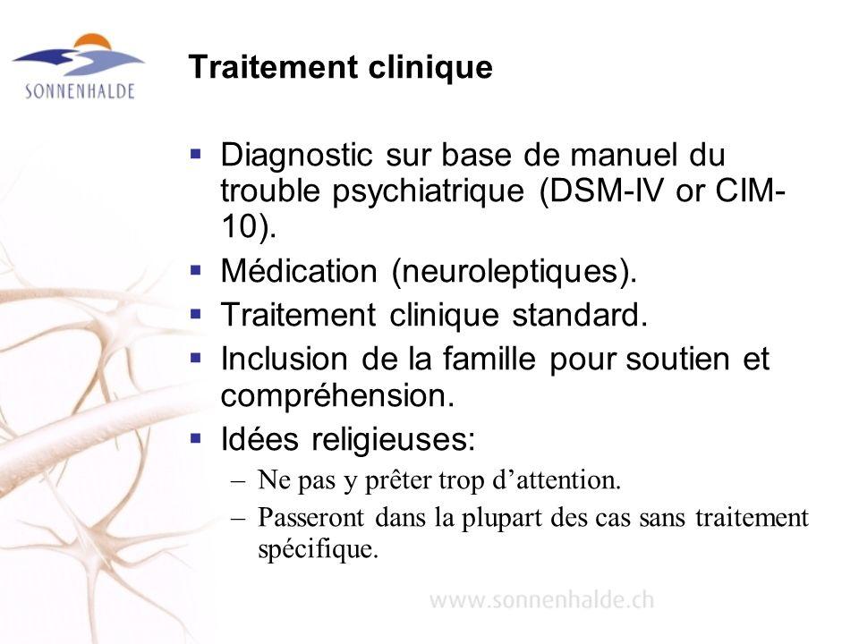 Médication (neuroleptiques). Traitement clinique standard.