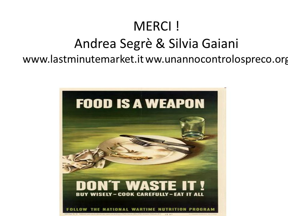 MERCI. Andrea Segrè & Silvia Gaiani www. lastminutemarket. it ww