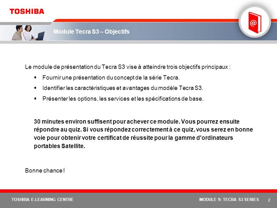 Module Tecra S3 – Objectifs