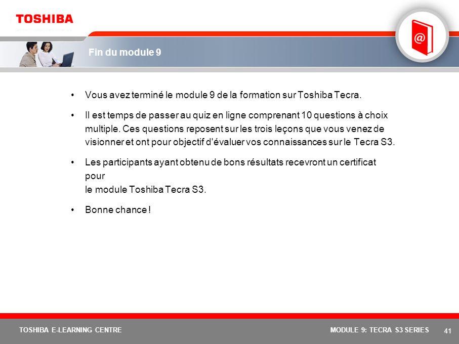 Vous avez terminé le module 9 de la formation sur Toshiba Tecra.