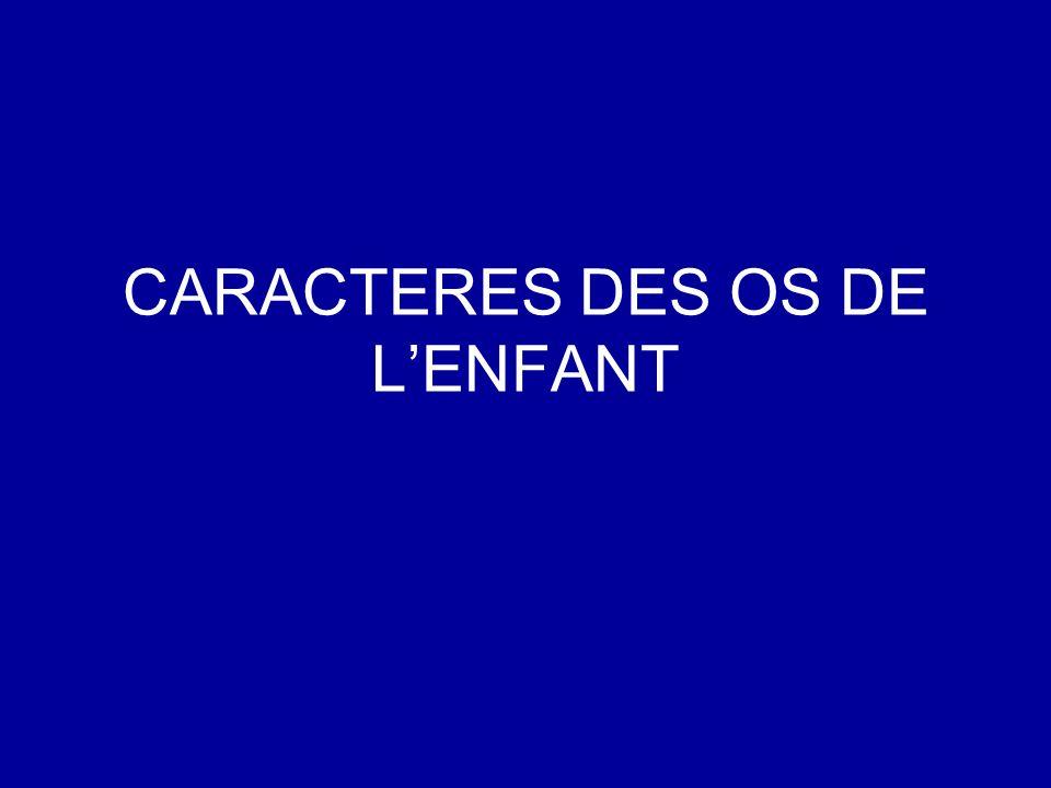 CARACTERES DES OS DE L'ENFANT