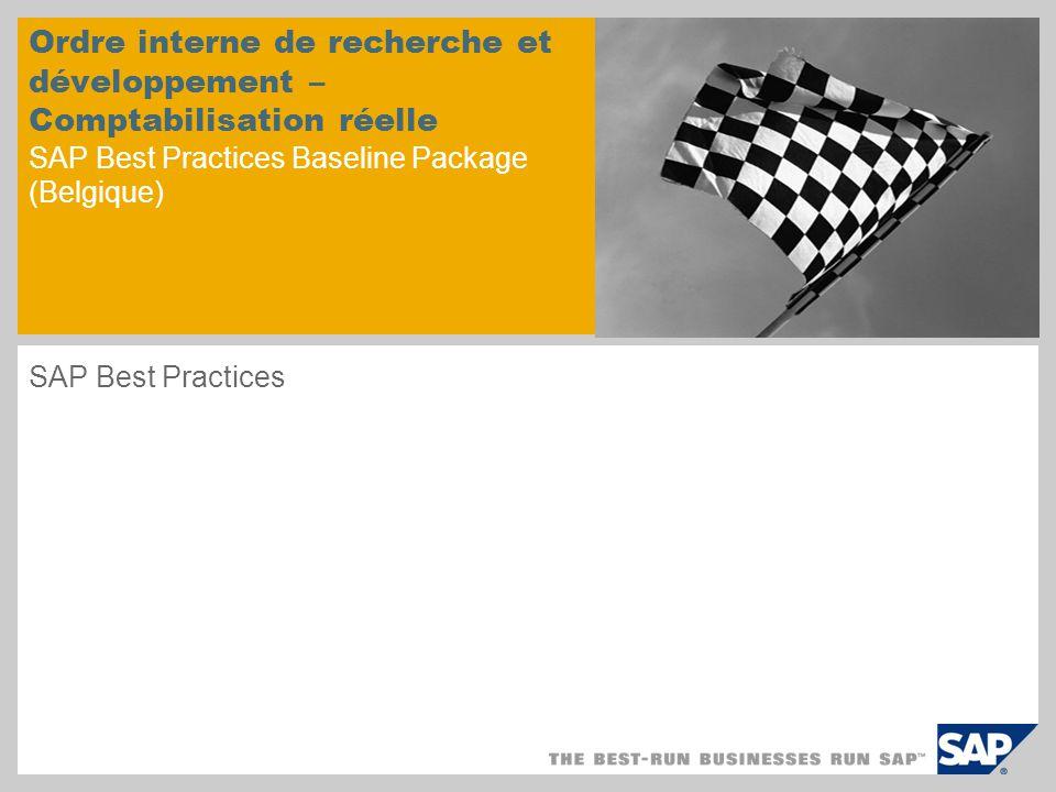 Ordre interne de recherche et développement – Comptabilisation réelle SAP Best Practices Baseline Package (Belgique)