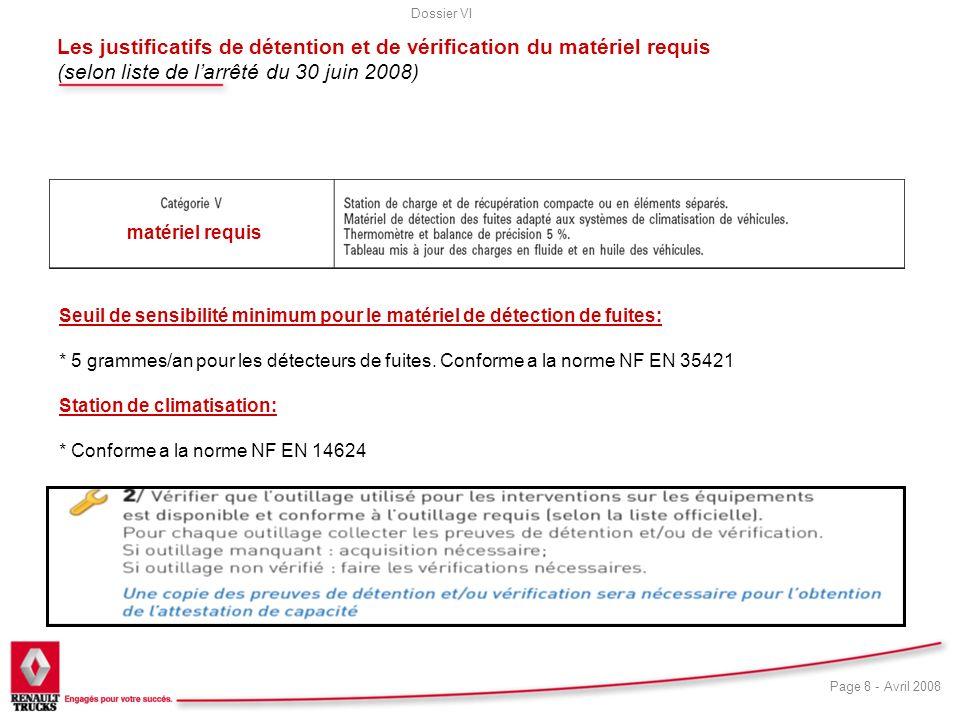 Les justificatifs de détention et de vérification du matériel requis (selon liste de l'arrêté du 30 juin 2008)