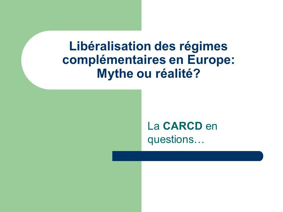 Libéralisation des régimes complémentaires en Europe: Mythe ou réalité