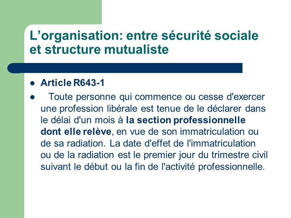 L'organisation: entre sécurité sociale et structure mutualiste