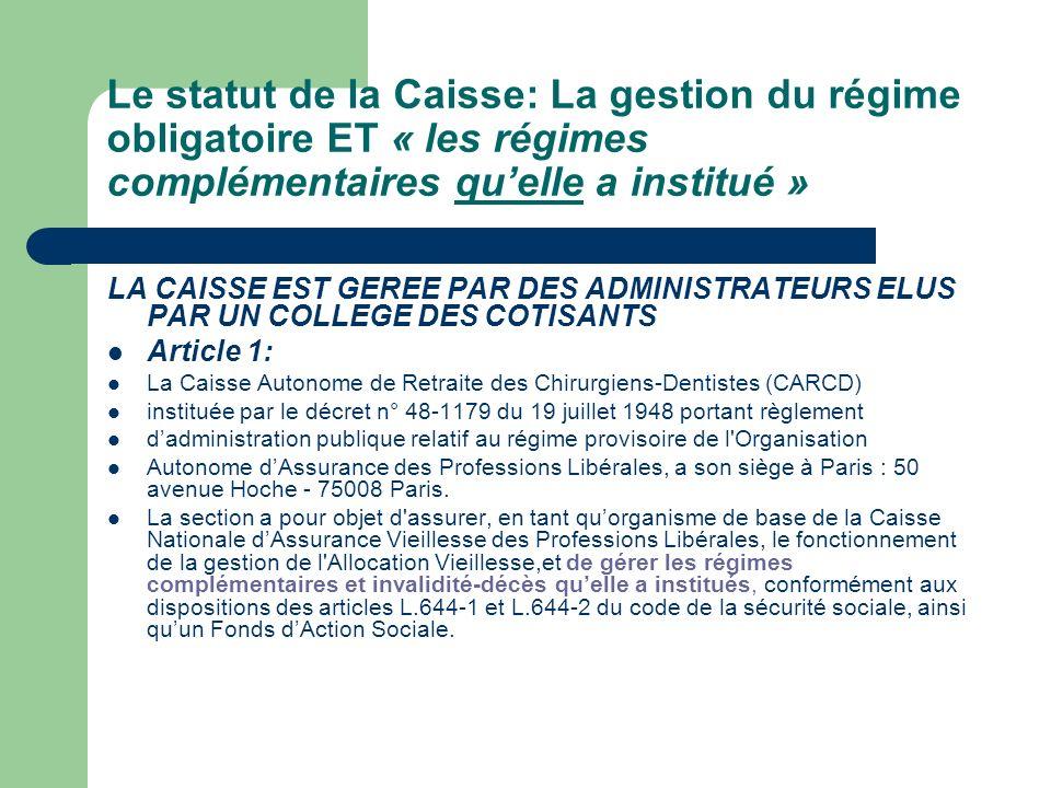 Le statut de la Caisse: La gestion du régime obligatoire ET « les régimes complémentaires qu'elle a institué »