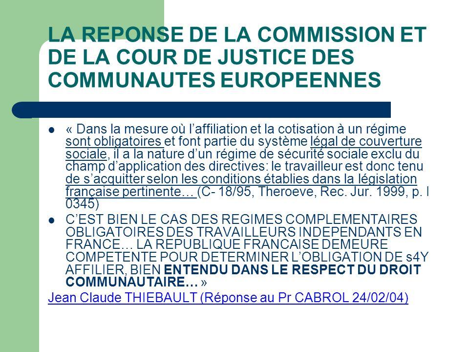LA REPONSE DE LA COMMISSION ET DE LA COUR DE JUSTICE DES COMMUNAUTES EUROPEENNES